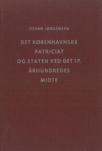 Det københavnske patriciat og staten ved det 17. århundredes midte
