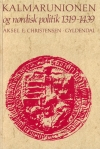 Kalmarunionen og nordisk politik 1319-1439
